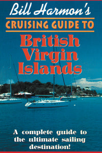 Bill Harmon's Cruising Guide to The British Virgin Islands