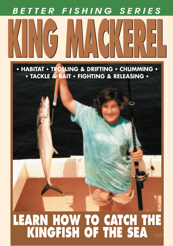 The Better Fishing Series: King Mackerel