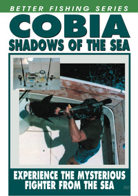 Better Fishing Series - Cobia: Shadows Of The Sea