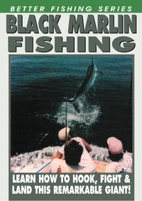 Better Fishing Series - Black Marlin Fishing