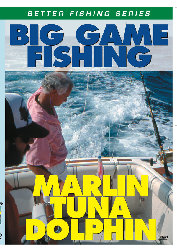 Successful Big Game Fishing: Marlin, Tuna & Dolphin