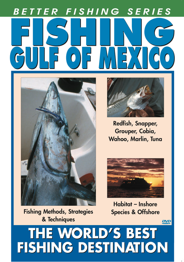 Better Fishing Series: Fishing The Gulf of Mexico