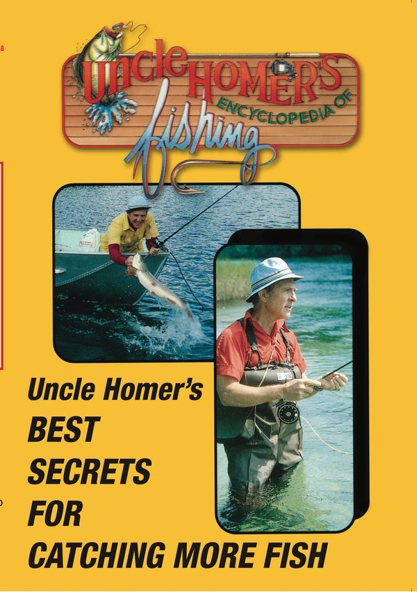 Uncle Homer's Encyclopedia of Fishing: Best Secrets For Catching More Fish