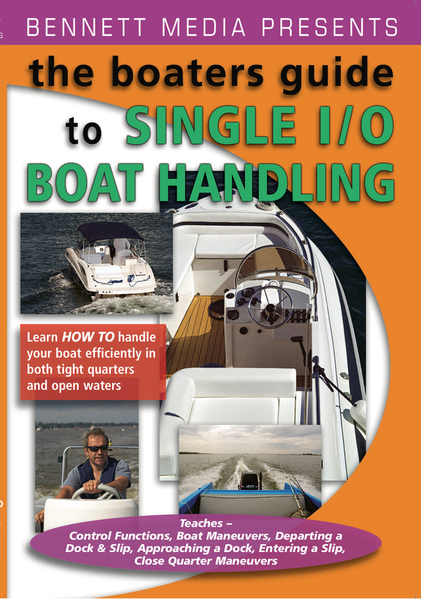 Boaters Guide to Single Engine I/O Boat Handling, The