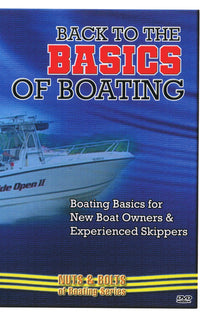 Back to the Basics of Boating: Basics for New Boat Owners & Experienced Skippers