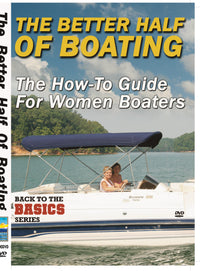 Better Half Of Boating, The - The How-To Guide for Women Boaters