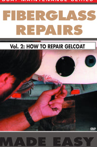 Fiberglass Repairs Made Easy Volume 2: How To Repair Gelcoat