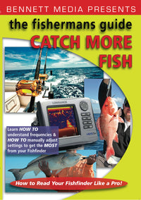 Fisherman's Guide: Catch More Fish, The - How to Read Your Fishfinder Like a Pro