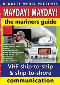 Mayday! Mayday! The Mariners' Guide to VHF Ship-to-Ship, Ship-to-Shore Communication