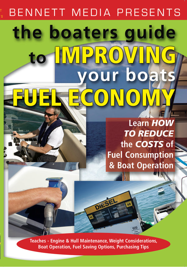 Boaters Guide to Improving Your Boat's Fuel Economy, The