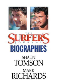 The Surfer's Journal - Biographies - Tomson, Richards