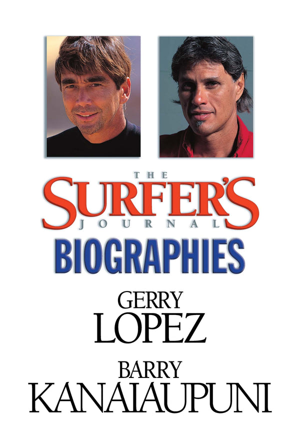 The Surfer's Journal - Biographies - Lopez, Kananaiupuni
