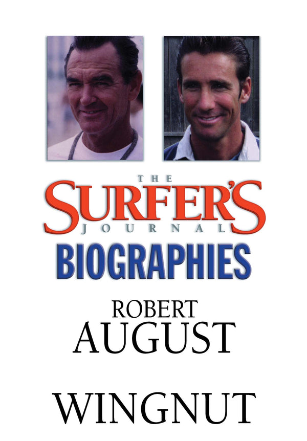 The Surfer's Journal - Biographies - August, Wingnut