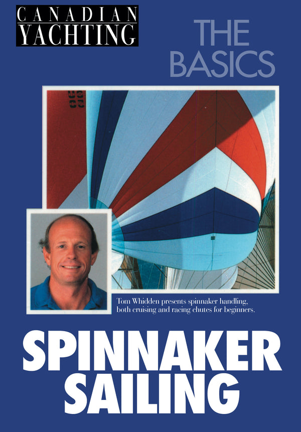 Canadian Yachting: Spinnaker Sailing - The Basics