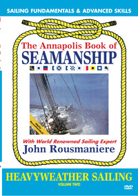 Annapolis Book of Seamanship: Heavy Weather Sailing