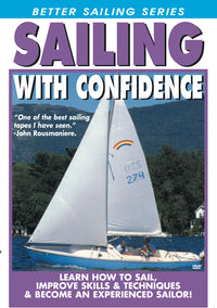 Sailing With Confidence - The Perfect way to Become an Experienced Sailor!