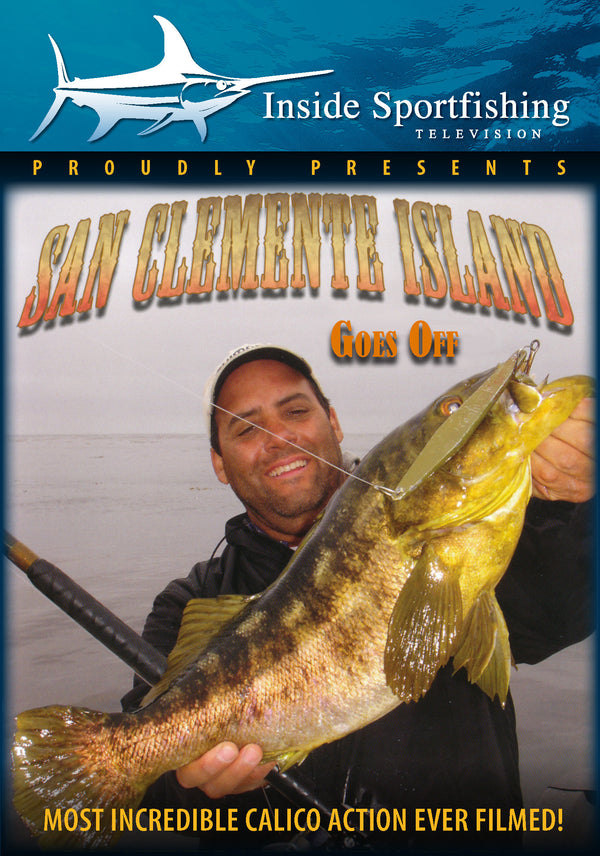 Inside Sportfishing: San Clemente Island - Goes Off