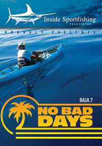 Inside Sportfishing Baja 7: No Bad Days