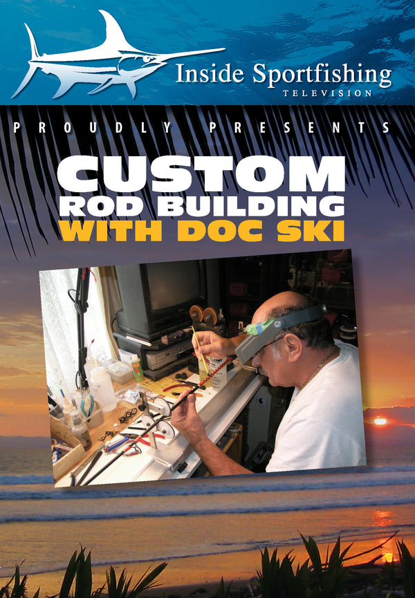 Inside Sportfishing: Custom Rod Building with Doc Ski
