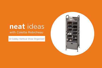 Neat Ideas with Colette Robicheau: 12-Cubby Vertical Shoe Organizer