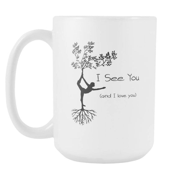 Drinkware - I See You (and I Love You) 15 0z. White Mug