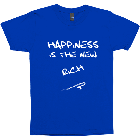 Happiness Is The New RICH (Tultex Unisex )