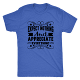 T-shirt - Expect Nothing Mens T-Shirt