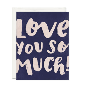 Greeting Cards - LOVE YOU SO MUCH