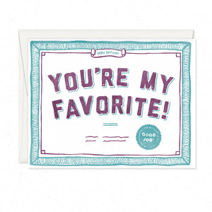 Greeting Cards - YOU'RE MY FAVORITE