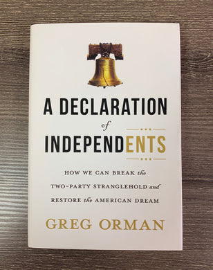 A Declaration of Independents by Greg Orman!