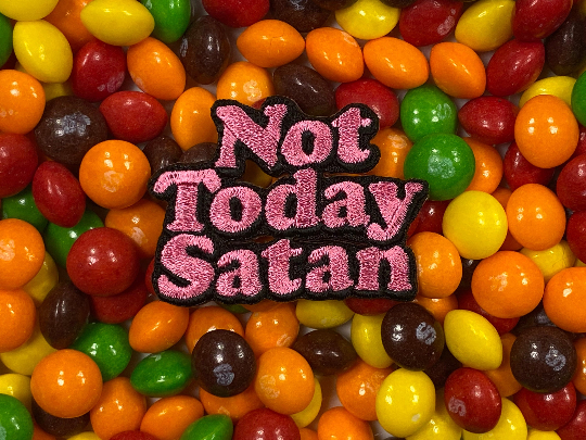 Not Today Satan Iron-On Patch