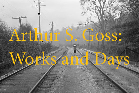 Arthur S. Goss: Works and Days
