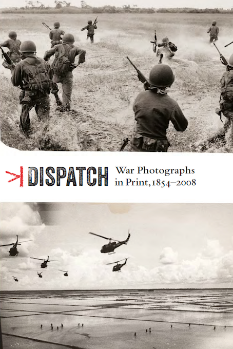 Dispatch: War Photographs in Print, 1854-2008