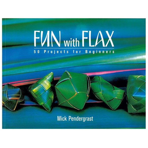 Fun With Flax - 50 Projects For Beginners