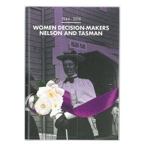 Women Decision-Makers Nelson and Tasman 1944-2018