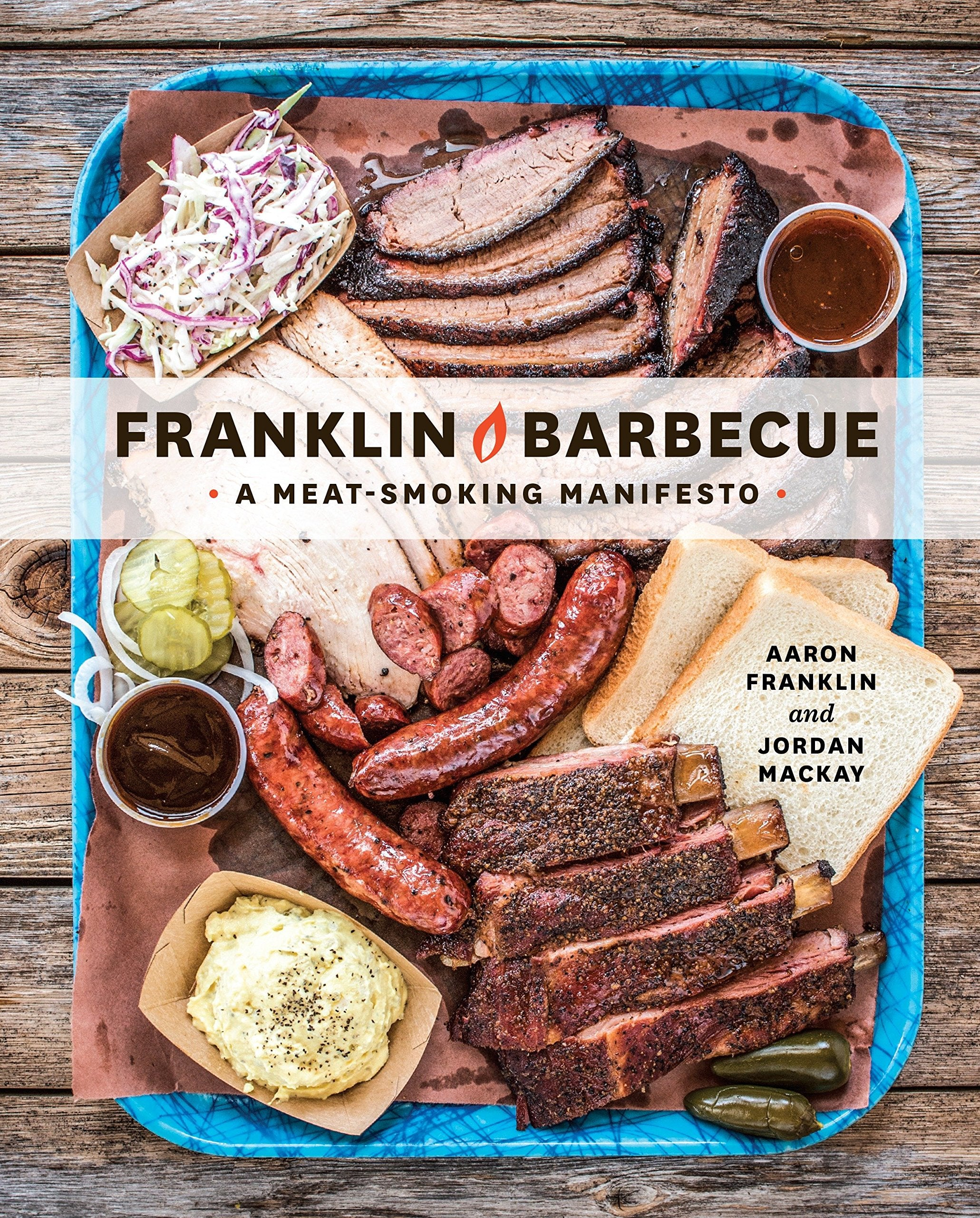 Franklin Barbecue: A Meat-Smoking Manifesto de Aaron Franklin Jordan Mackay