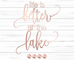 Life is Better at the Lake SVG DXF PNG, Spring Summer Beach Lake Ocean,  Craft Cut Files for Cricut Design Space and Silhouette Studio