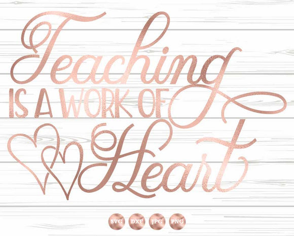 Teaching is a Work of Heart SVG DXF PNG JPG, Teach SVG, Teacher Svg, Teach  Shirt Design, Teach svg, Cricut Cut File, Svg Design