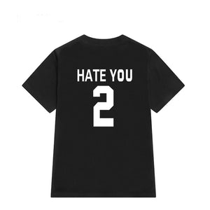 HATE YOU 2 TEE Shirt (Unisex)