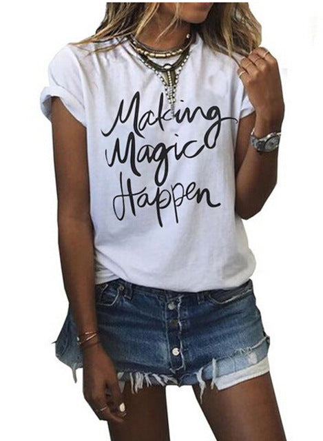 Making Magic Happen Letter Printing T Shirt
