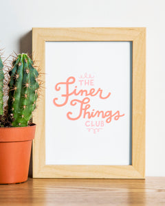 The Finer Things Club Print