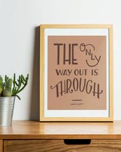 Load image into Gallery viewer, The Only Way Out - Hand lettered print