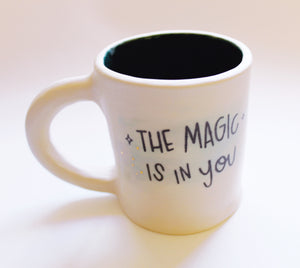 The Magic is in You...Or Maybe it's Coffee Mug