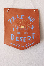 Load image into Gallery viewer, Take Me to the Desert terra cotta wall hanging