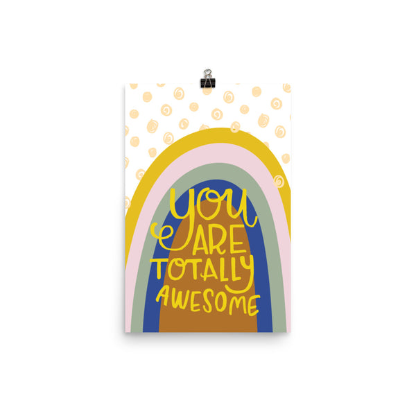 You Are Totally Awesome Poster