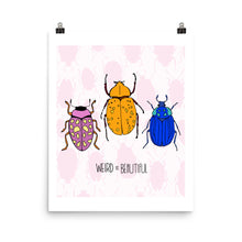Load image into Gallery viewer, Weird is Beautiful, custom print, bug print, insect print, Bug gifts, botanical insect, insect art, Beetle Print, Bug Art, Insect taxidermy, Whether they are amazed by bugs or creeped out by them, earth wouldn't be the same without insects. Unique bug gift idea, insect gift idea