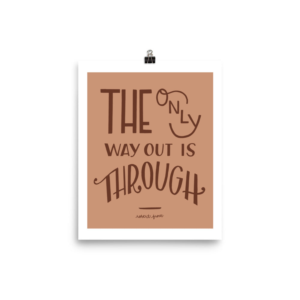 The Only Way Out - Hand lettered print