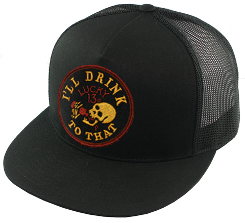 I'LL DRINK TO THAT Trucker Cap - BLACK