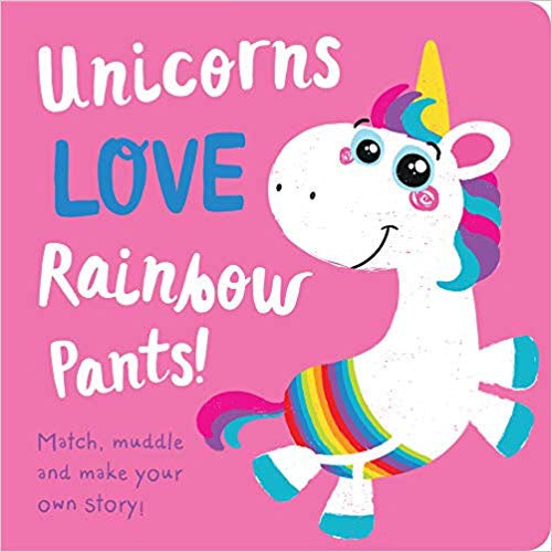 Unicorns LOVE Rainbow Underpants make your own story board book