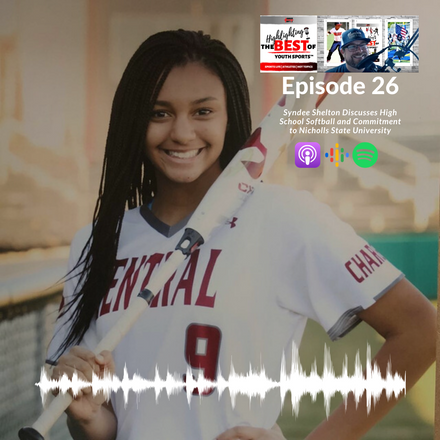 026 - Class of 2020 Syndee Shelton Discusses High School Softball and Commitment to Nicholls State University